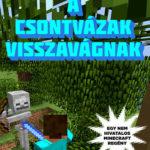 A csontvázak visszavágnak - Egy nem hivatalos Minecraft regény 5. - Winter Morgan