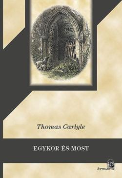Egykor és most - Thomas Carlyle