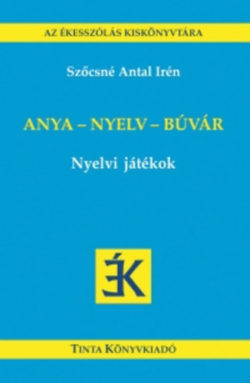 Anya - nyelv - búvár - Nyelvi játékok - Szőcsné Antal Irén