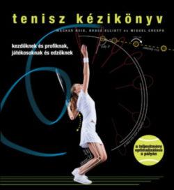 Tenisz kézikönyv - Kezdőknek és profiknak