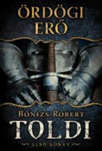 Ördögi erő - Toldi - Első könyv - Bónizs Róbert