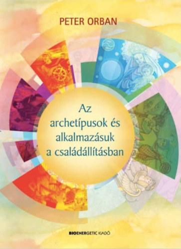 Az archetípusok és alkalmazásuk a családállításban - Peter Orban