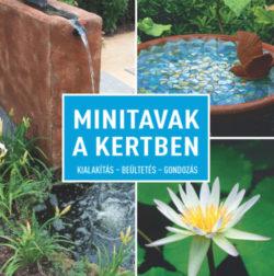 Minitavak a kertben - Kialakítás - beültetés - gondozás - Daniel Böswirth