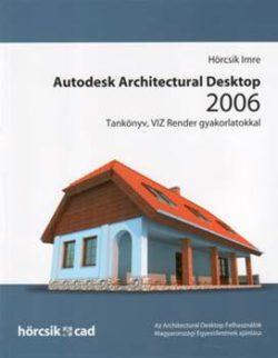 Autodesk Architectural Desktop 2006 - Tankönyv