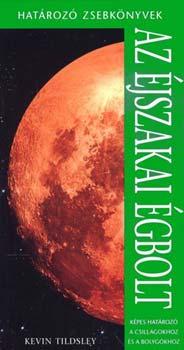 Az éjszakai égbolt - Határozó zsebkönyvek - Képes határozó a csillagokhoz és a bolygókhoz - Kevin Tildsley