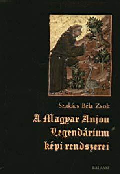 A Magyar Anjou-legendárium képi rendszerei - Szakács Béla Zsolt