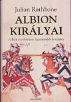 Albion királyai - A brit történelem legsötétebb korszaka - A brit történelem legsötétebb korszaka - Julian Rathbone