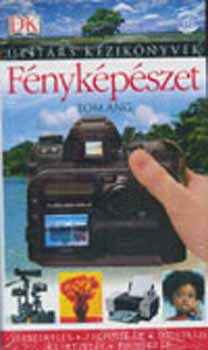 Fényképészet - Útitárs kézikönyvek - Tom Ang