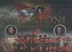 A Napoleoni háborúk kora - Richard Holmes