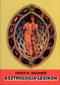 Asztrológia-lexikon - Edwin B. Rachner