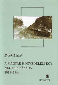 A magyar honvédelem egy negyedszázada 1919-1944 I-II. - Erdeös László