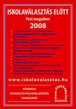 Iskolaválasztás előtt Pest megyében 2008 -