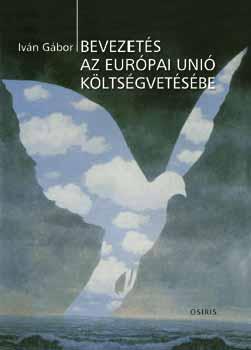 Bevezetés az Európai Unió költségvetésébe - Iván Gábor