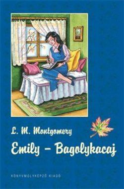 Emily 3 - Bagolykacaj - Emily 3. - Lucy Maud Montgomery
