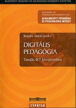 Digitális pedagógia - Tanulás IKT környezetben - Tanulás IKT környezetben - Benedek András (szerk.)