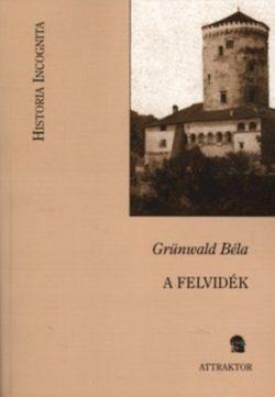 A Felvidék - Grünwald Béla
