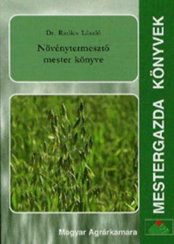 Növénytermesztő mester könyve - Dr. Radics László