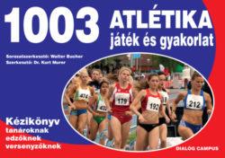 1003 atlétika játék és gyakorlat - Kézikönyv tanároknak