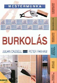 Burkolás - A KERÁMIABURKOLATOK CÍMŰ KÖNYV 2. KIADÁSA - J. Cassell; P. Parham