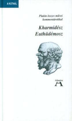 Kharmidész - Euthüdémosz - Platón összes művei kommentárokkal - Platón