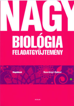 Nagy biológia feladatgyűjtemény – Megoldások - Dr. Szerényi Gábor