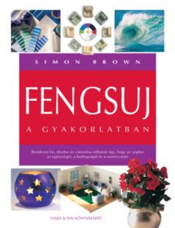 Fengsuj a gyakorlatban - Simon Brown