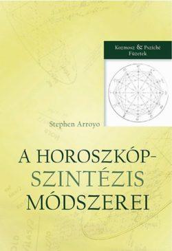 A horoszkópszintézis módszerei - Stephen Arroyo