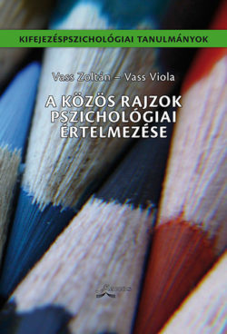A közös rajzok pszichológiai értelmezése - Vass Zoltán; Vass Viola