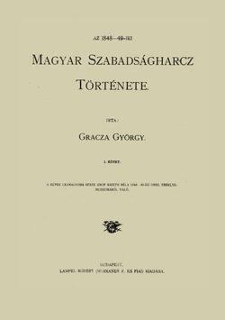Az 1848-49 iki magyar szabadságharcz története I-V. - GRACZA GYÖRGY