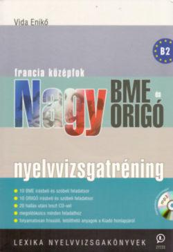 Nagy BME és ORIGÓ nyelvvizsgatréning - Francia középfok - MP3 CD melléklettel - Vida Enikő