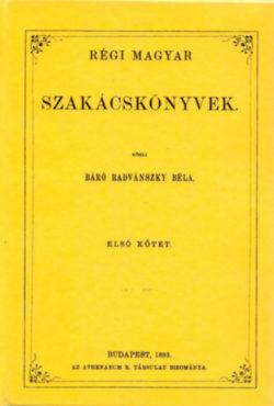 Régi magyar szakácskönyvek I. - báró Radvánszky Béla;