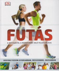 Futás - A kocogástól a maratonira való felkészülésig - Glen Thurgood; Gareth Sapstead; Chris Stankiewicz