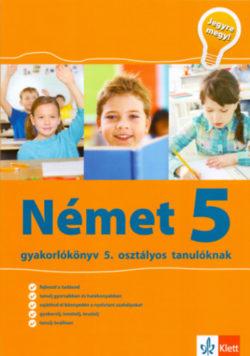 Német Gyakorlókönyv 5 - Jegyre Megy - Sárvári Tünde; Gyuris Edit
