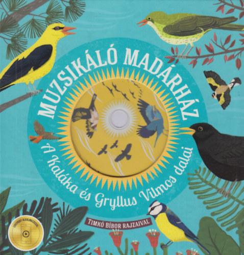 Muzsikáló madárház - A Kaláka és Gryllus Vilmos dalai - CD melléklettel - Gryllus Dániel; Kaláka; Gryllus Vilmos