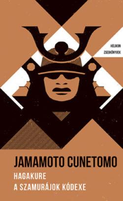 Hagakure - A szamurájok kódexe - Helikon Zsebkönyvek 33. - Yamamoto Cunetomo