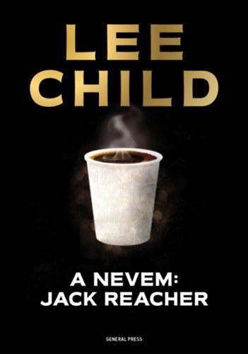 A nevem: Jack Reacher - Lee Child