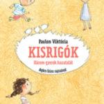 Kisrigók - Három gyerek hazatalál - Paulon Viktória