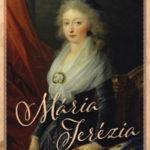 Mária Terézia - Mária Antónia lányának sorsa - Susan Nagel