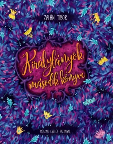 Királylányok második könyve - Zalán Tibor