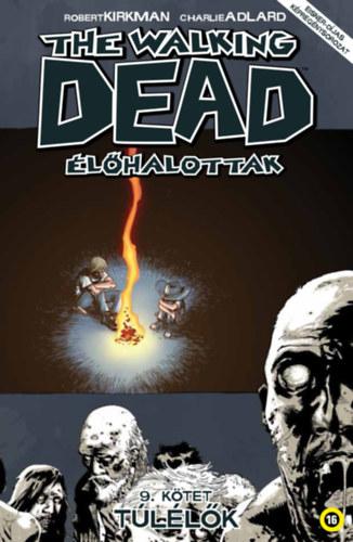 The Walking Dead - Élőhalottak 9. - Túlélők - Robert Kirkman