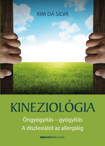 Kineziológia - Öngyógyítás - gyógyítás.  A diszlexiától az allergiáig - Kim Da Silva