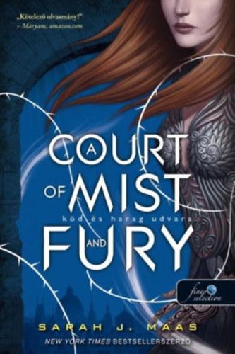 A Court of Mist and Fury - Köd és harag udvara - (Tüskék és rózsák udvara 2.) - Sarah J. Maas