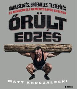 Őrült edzés - Matt Kroczaleski