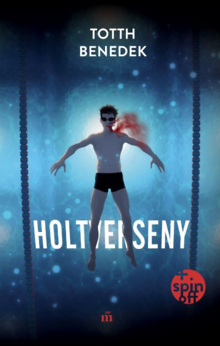 Holtverseny - Totth Benedek
