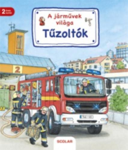 Tűzoltók - A járművek világa - Susanne Gernhauser