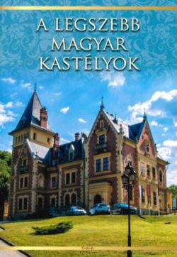 A legszebb magyar kastélyok -