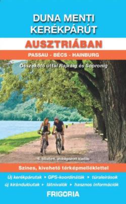 Duna menti kerékpárút Ausztriában - Passau - Bécs - Hainburg - Összekötő úttal Rajkáig és Sopronig -