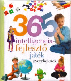 365 intelligenciafejlesztő játék gyerekeknek - Neveljünk egészséges gyereket! -