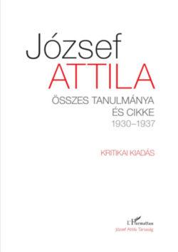 József Attila összes tanulmánya és cikke 1930-1937 I-II. kötet - József Attila