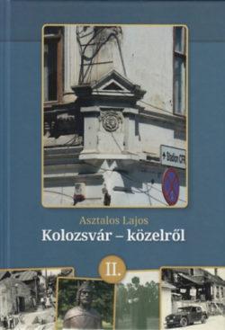 Kolozsvár - közelről II. - Asztalos Lajos